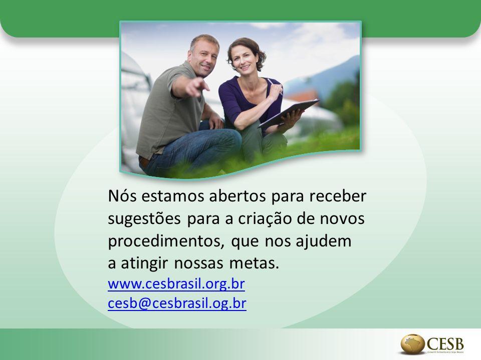 Nós estamos abertos para receber sugestões para a criação de novos procedimentos, que nos ajudem a atingir nossas metas. www.cesbrasil.org.br cesb@ces