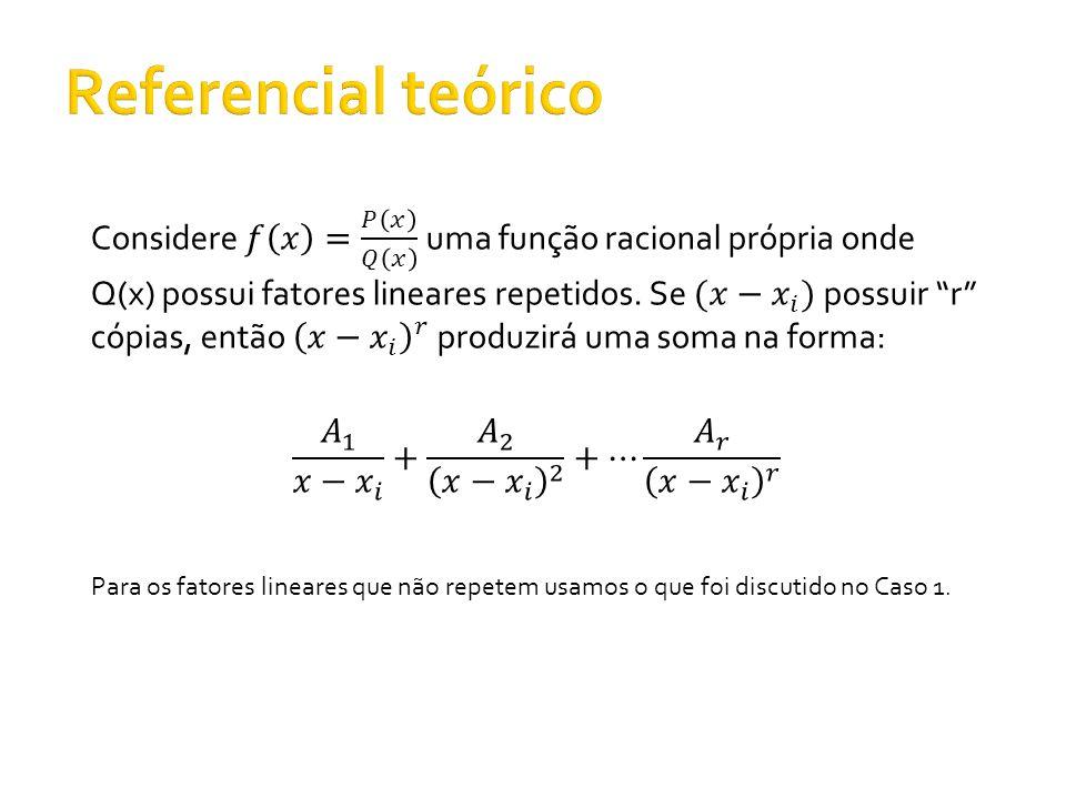 Para os fatores lineares que não repetem usamos o que foi discutido no Caso 1.