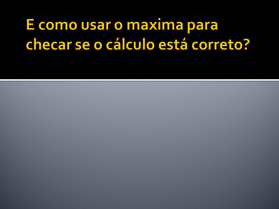 Comandos do MAXIMA f : expressão (atribui à letra f a expressão a ser decomposta).