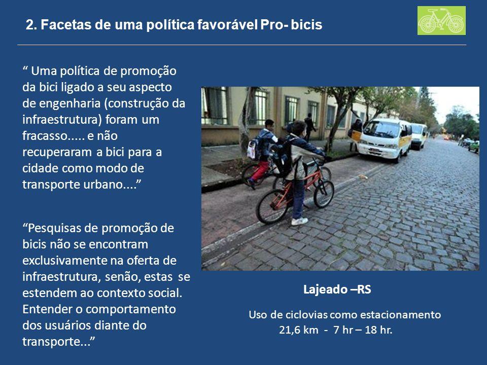 2. Facetas de uma política favorável Pro- bicis Uma política de promoção da bici ligado a seu aspecto de engenharia (construção da infraestrutura) for