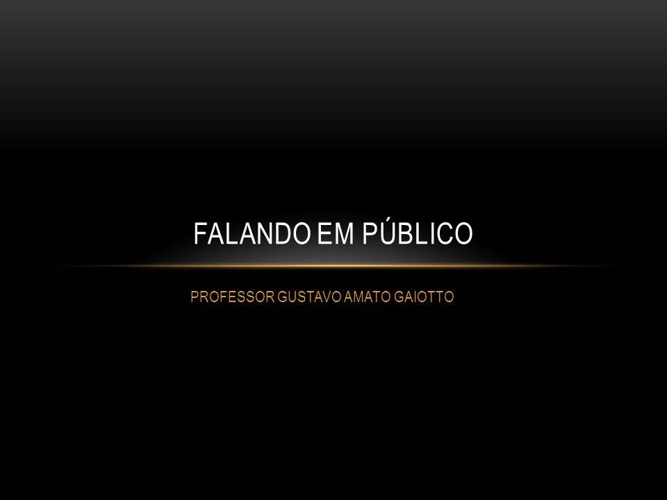 PROFESSOR GUSTAVO AMATO GAIOTTO FALANDO EM PÚBLICO