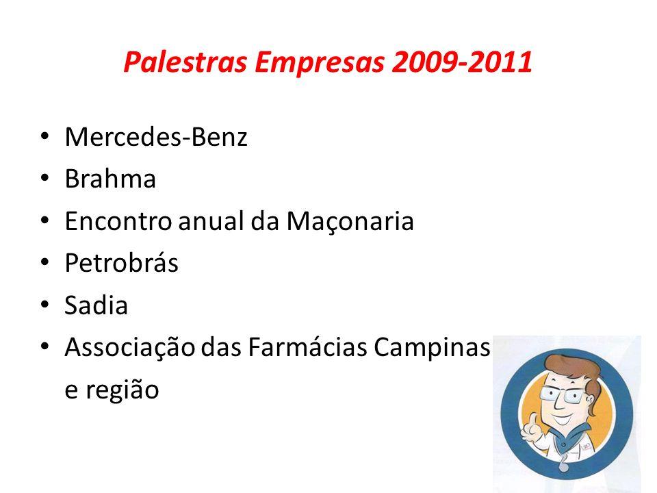 Palestras Empresas 2009-2011 Mercedes-Benz Brahma Encontro anual da Maçonaria Petrobrás Sadia Associação das Farmácias Campinas e região