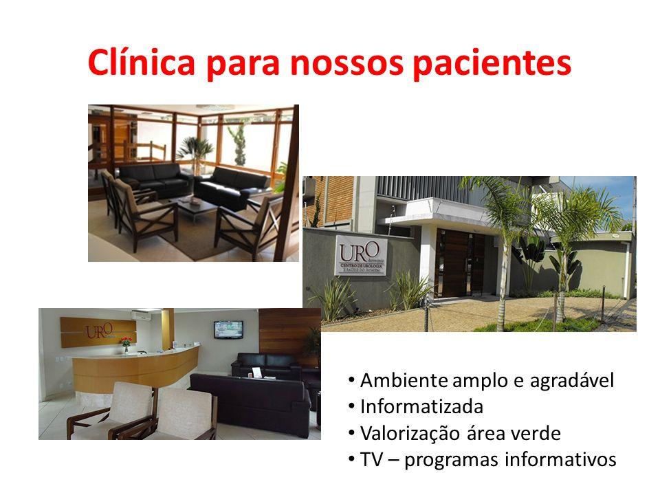 Clínica para nossos pacientes Ambiente amplo e agradável Informatizada Valorização área verde TV – programas informativos