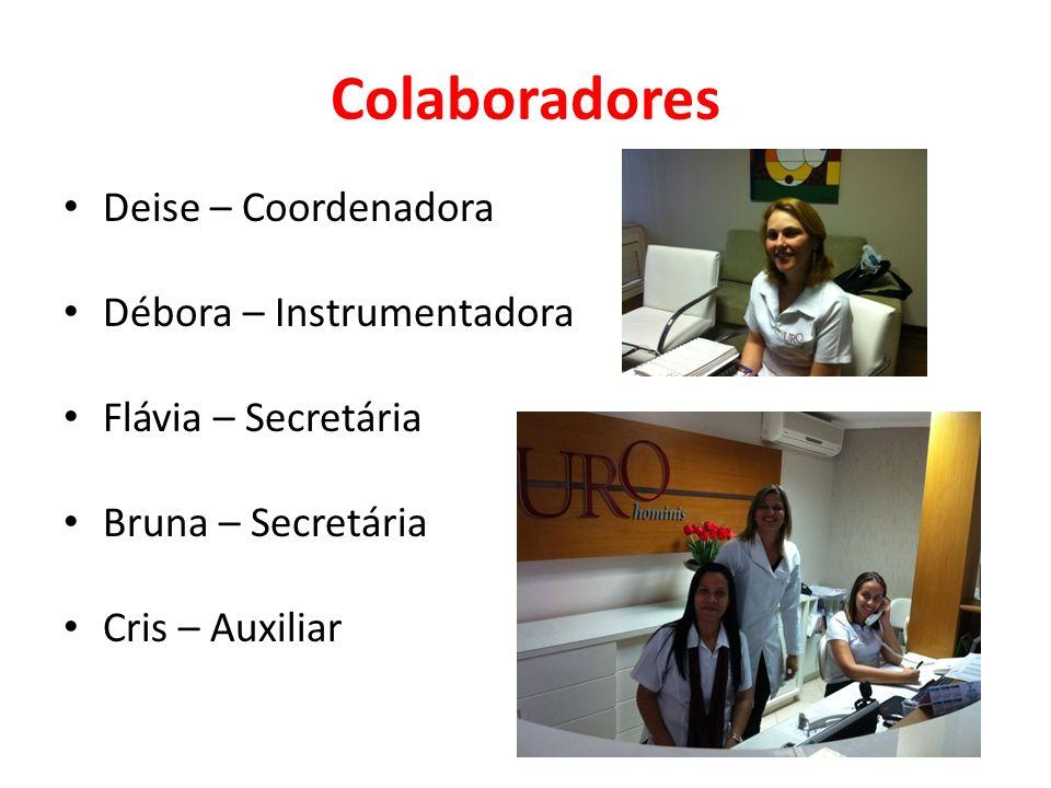Colaboradores Deise – Coordenadora Débora – Instrumentadora Flávia – Secretária Bruna – Secretária Cris – Auxiliar