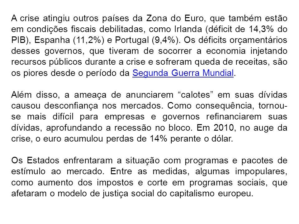 A crise atingiu outros países da Zona do Euro, que também estão em condições fiscais debilitadas, como Irlanda (déficit de 14,3% do PIB), Espanha (11,