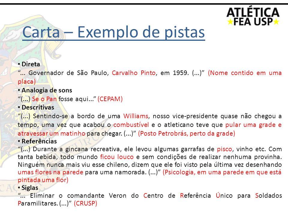 Carta – Exemplo de pistas Direta... Governador de São Paulo, Carvalho Pinto, em 1959. (...) (Nome contido em uma placa) Analogia de sons (...) Se o Pa