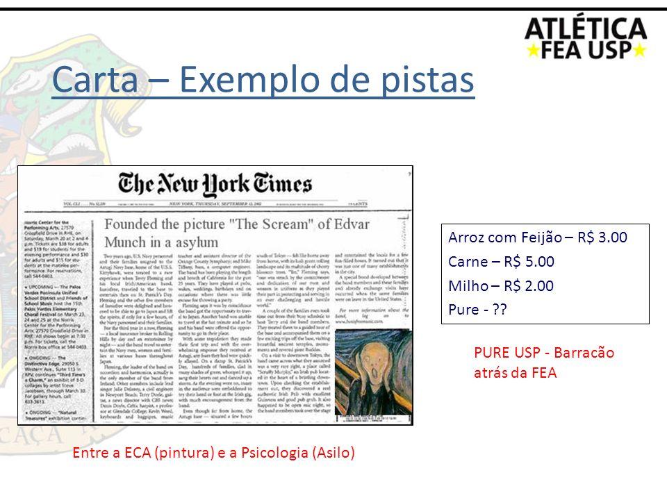 Arroz com Feijão – R$ 3.00 Carne – R$ 5.00 Milho – R$ 2.00 Pure - ?? Entre a ECA (pintura) e a Psicologia (Asilo) PURE USP - Barracão atrás da FEA Car
