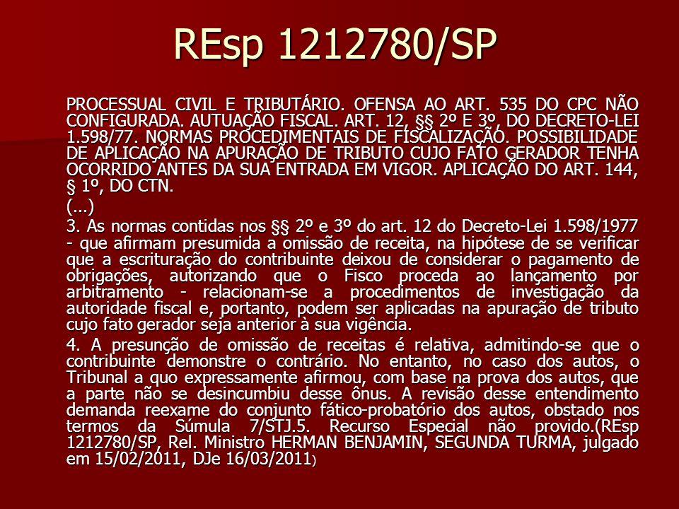 REsp 1212780/SP PROCESSUAL CIVIL E TRIBUTÁRIO. OFENSA AO ART. 535 DO CPC NÃO CONFIGURADA. AUTUAÇÃO FISCAL. ART. 12, §§ 2º E 3º, DO DECRETO-LEI 1.598/7