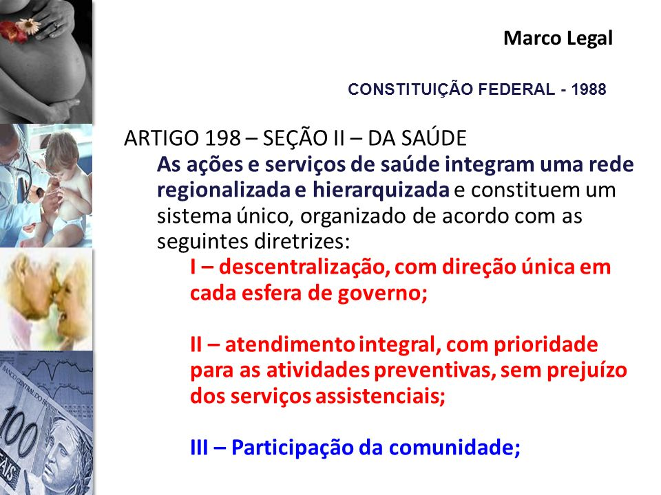 Financiamento CONSTITUIÇÃO FEDERAL - 1988 ARTIGO 198 – SEÇÃO II – DA SAÚDE EC Nº 29, DE 13/09/2000EC Nº 29, DE 13/09/2000...Art.