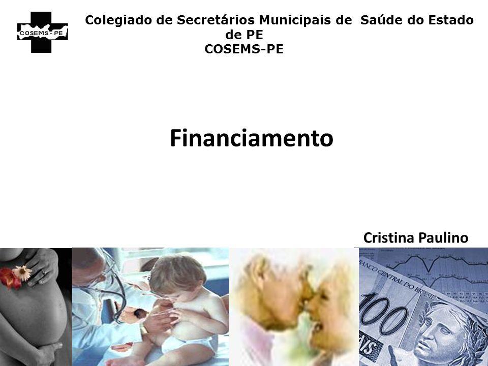 Financiamento Cristina Paulino Colegiado de Secretários Municipais de Saúde do Estado de PE COSEMS-PE