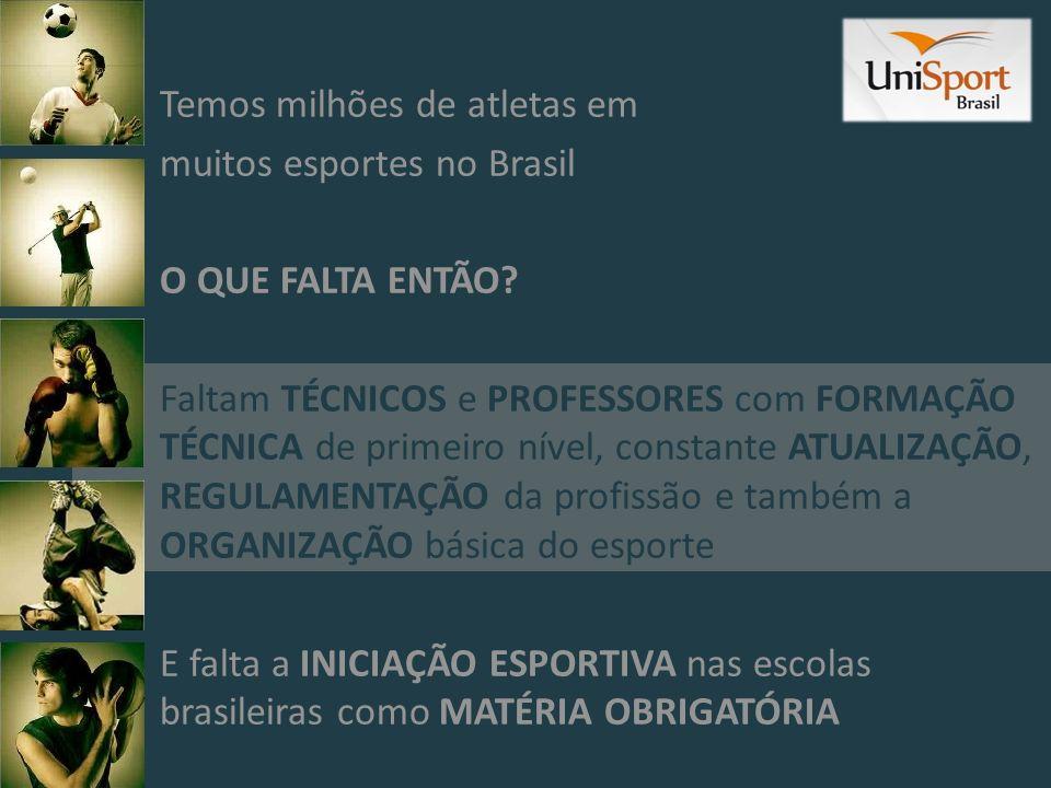 Temos milhões de atletas em muitos esportes no Brasil O QUE FALTA ENTÃO? Faltam TÉCNICOS e PROFESSORES com FORMAÇÃO TÉCNICA de primeiro nível, constan