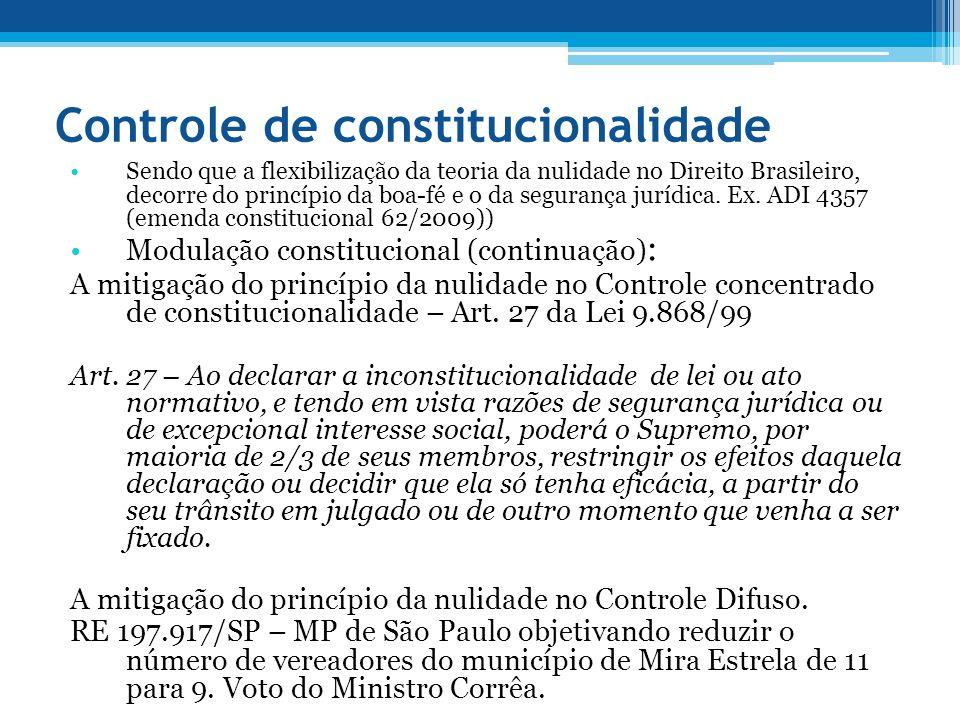 Controle de constitucionalidade Sendo que a flexibilização da teoria da nulidade no Direito Brasileiro, decorre do princípio da boa-fé e o da seguranç