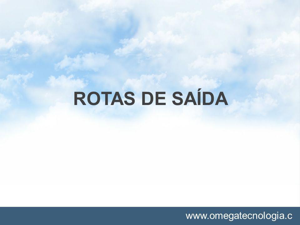www.omegatecnologia.c om ROTAS DE SAÍDA