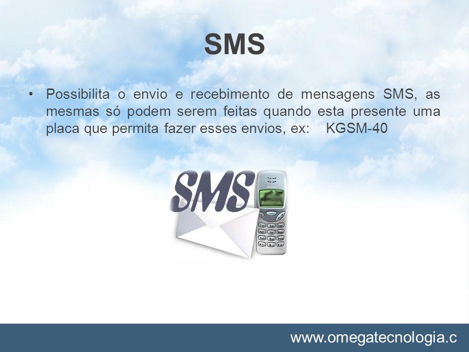 www.omegatecnologia.c om SMS Possibilita o envio e recebimento de mensagens SMS, as mesmas só podem serem feitas quando esta presente uma placa que pe