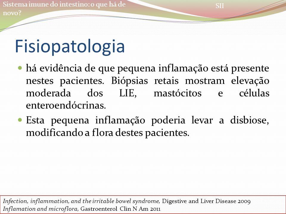 Sistema imune do intestino: o que há de novo? Fisiopatologia há evidência de que pequena inflamação está presente nestes pacientes. Biópsias retais mo