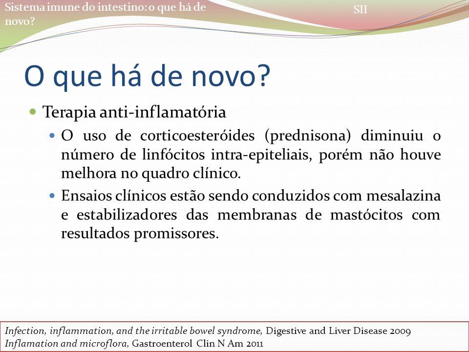 Sistema imune do intestino: o que há de novo? O que há de novo? Terapia anti-inflamatória O uso de corticoesteróides (prednisona) diminuiu o número de