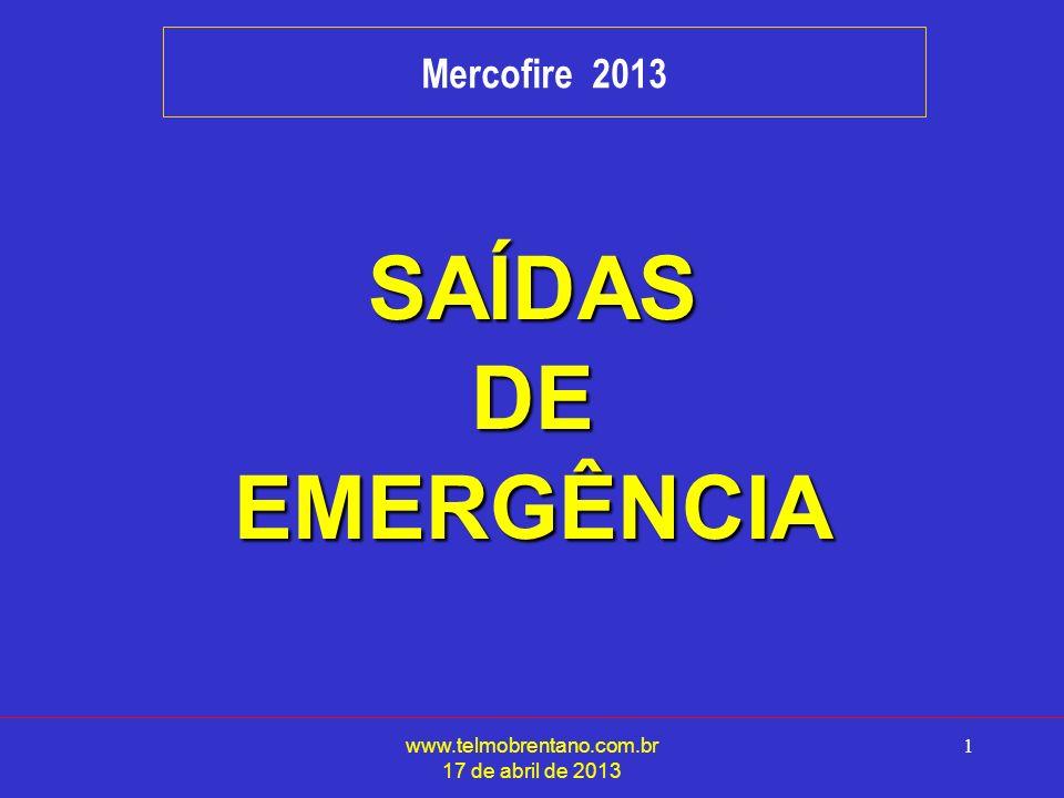 www.telmobrentano.com.br 17 de abril de 2013 1 Mercofire 2013 SAÍDASDEEMERGÊNCIA