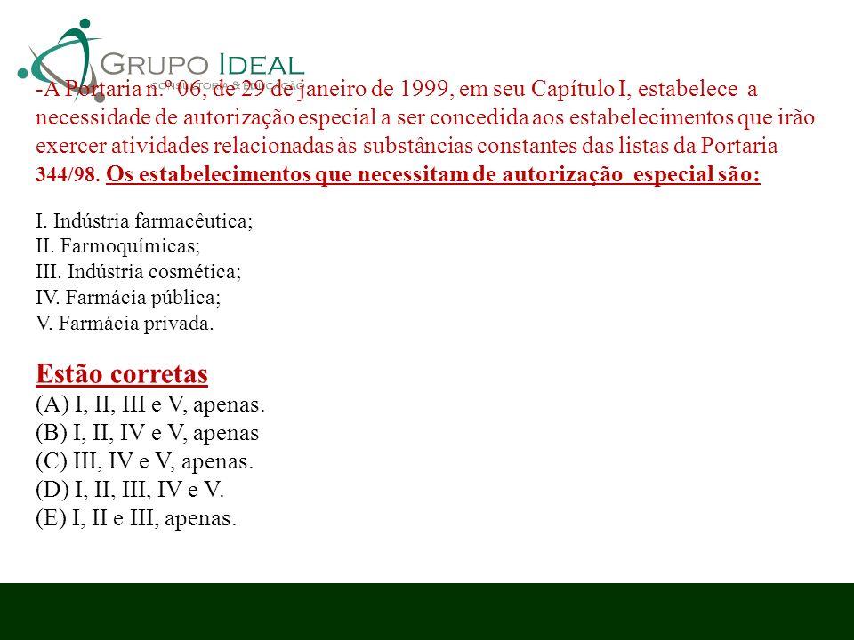 -A Portaria n.º 06, de 29 de janeiro de 1999, em seu Capítulo I, estabelece a necessidade de autorização especial a ser concedida aos estabelecimentos