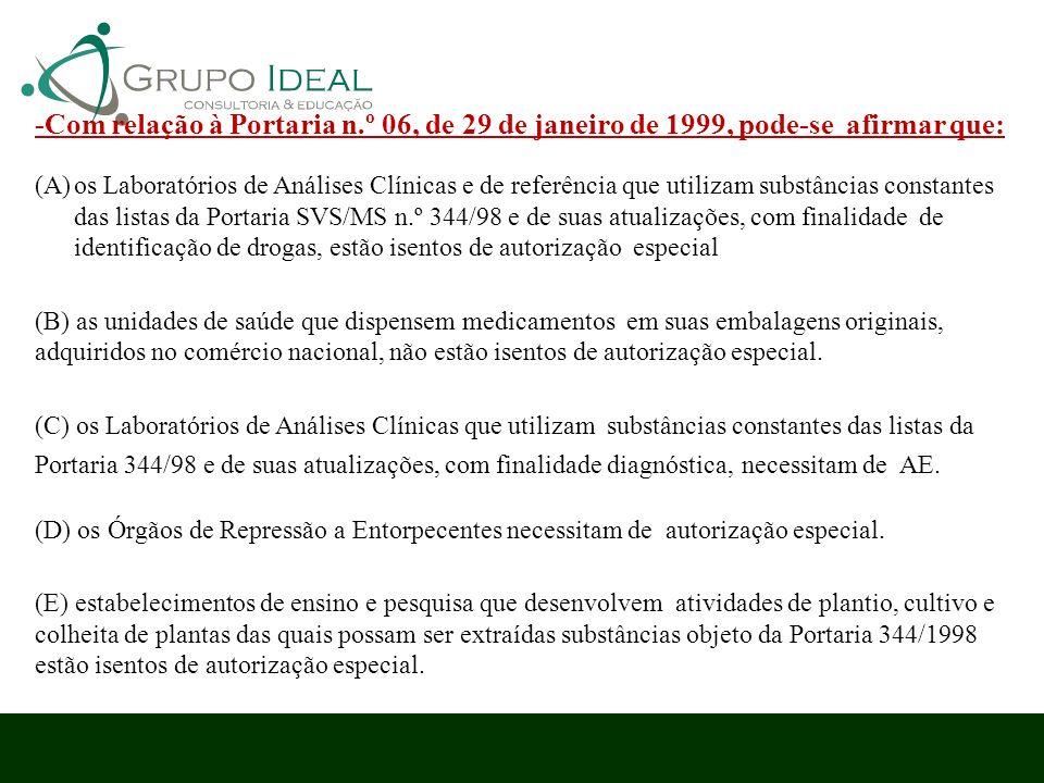 -Com relação à Portaria n.º 06, de 29 de janeiro de 1999, pode-se afirmar que: (A)os Laboratórios de Análises Clínicas e de referência que utilizam su