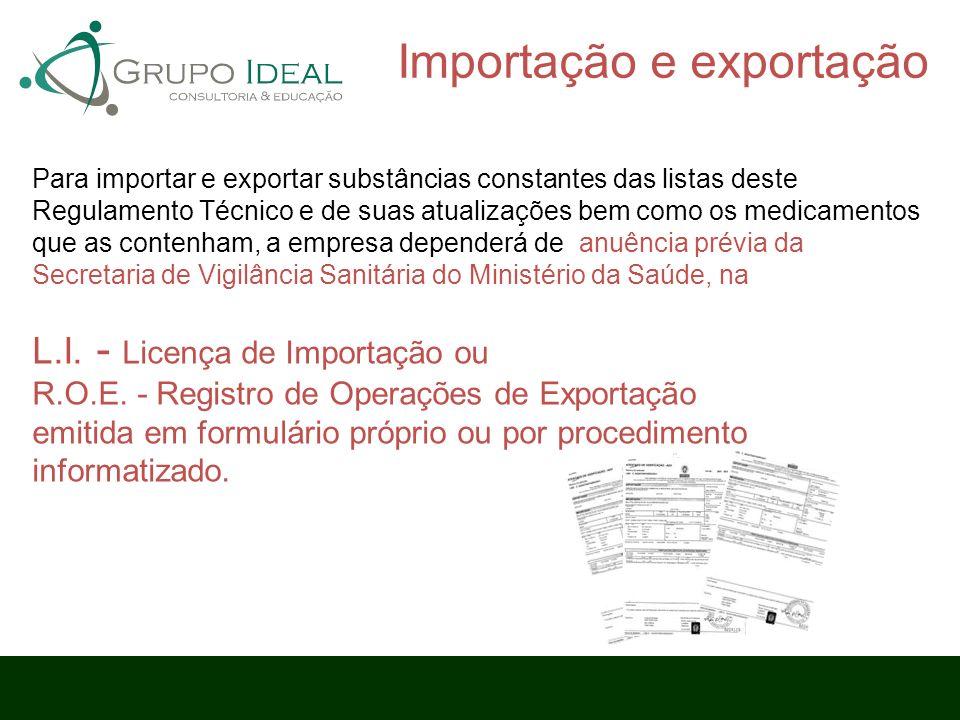 Para importar e exportar substâncias constantes das listas deste Regulamento Técnico e de suas atualizações bem como os medicamentos que as contenham,
