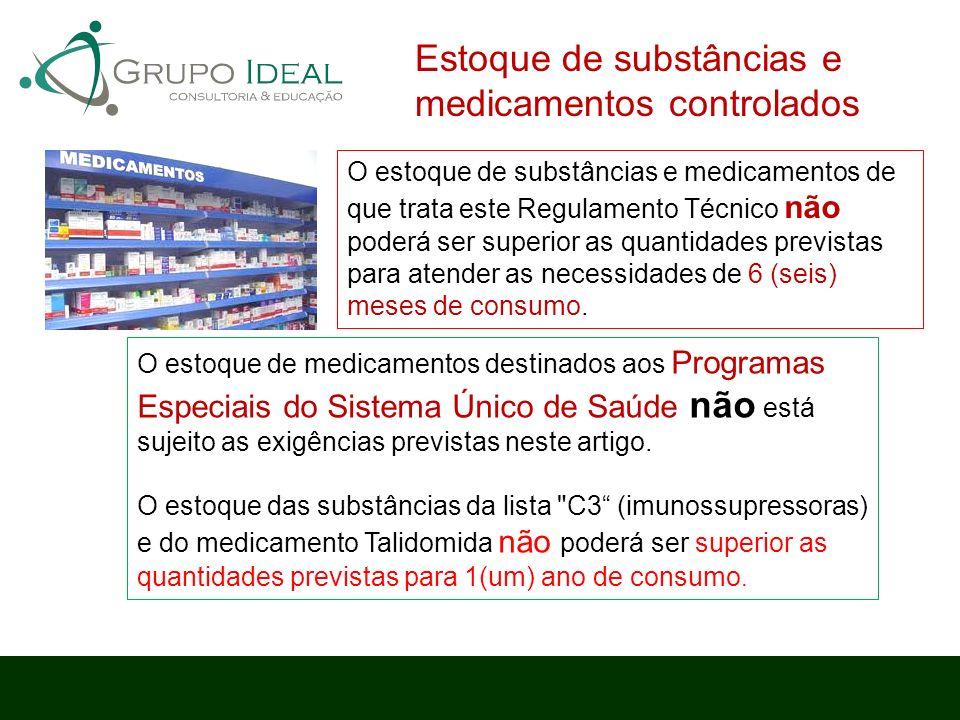 O estoque de medicamentos destinados aos Programas Especiais do Sistema Único de Saúde não está sujeito as exigências previstas neste artigo. O estoqu