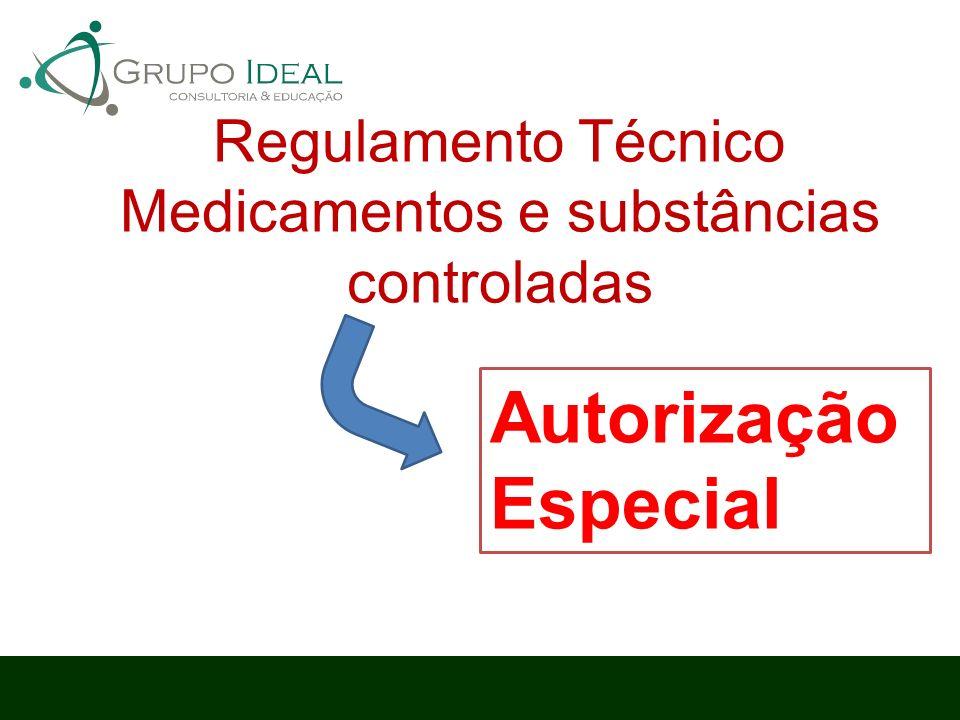 Regulamento Técnico Medicamentos e substâncias controladas Autorização Especial