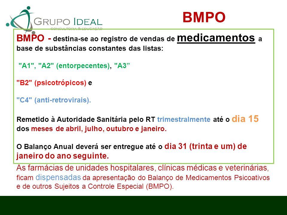 BMPO - destina-se ao registro de vendas de medicamentos a base de substâncias constantes das listas: