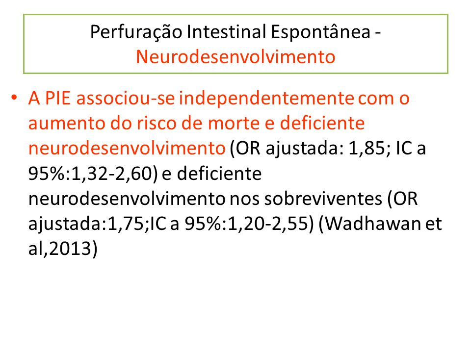 A PIE associou-se independentemente com o aumento do risco de morte e deficiente neurodesenvolvimento (OR ajustada: 1,85; IC a 95%:1,32-2,60) e defici