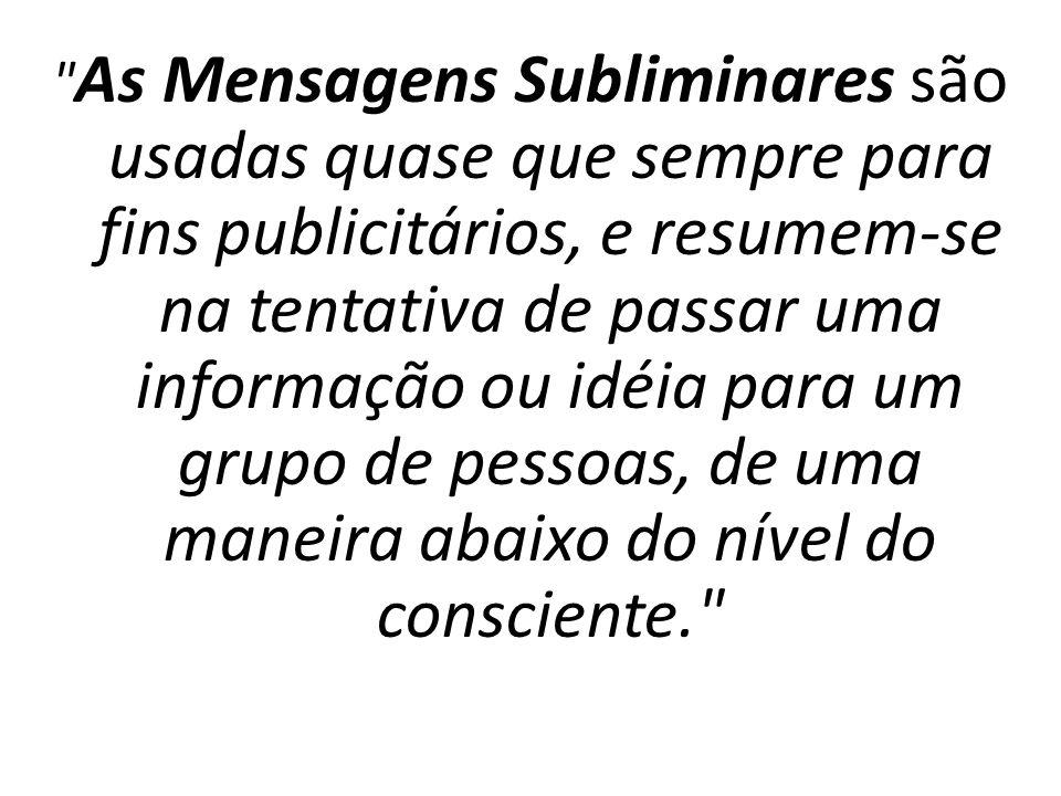 Subliminar significa abaixo do limiar de percepção MENTE CONSCIENTE MENTE SUBCONSCIENTE MENTE SUBLIMINAL