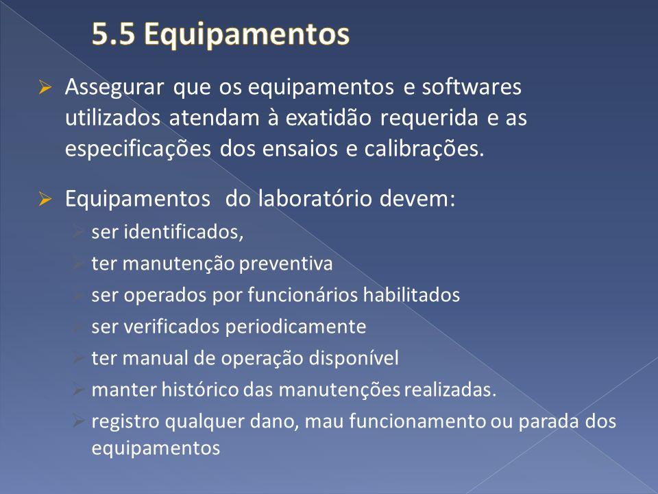 Assegurar que os equipamentos e softwares utilizados atendam à exatidão requerida e as especificações dos ensaios e calibrações. Equipamentos do labor
