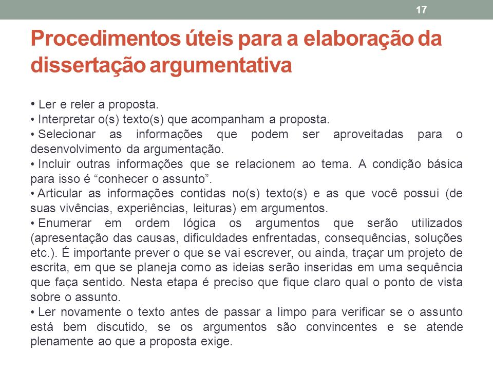 Procedimentos úteis para a elaboração da dissertação argumentativa 17 Ler e reler a proposta.