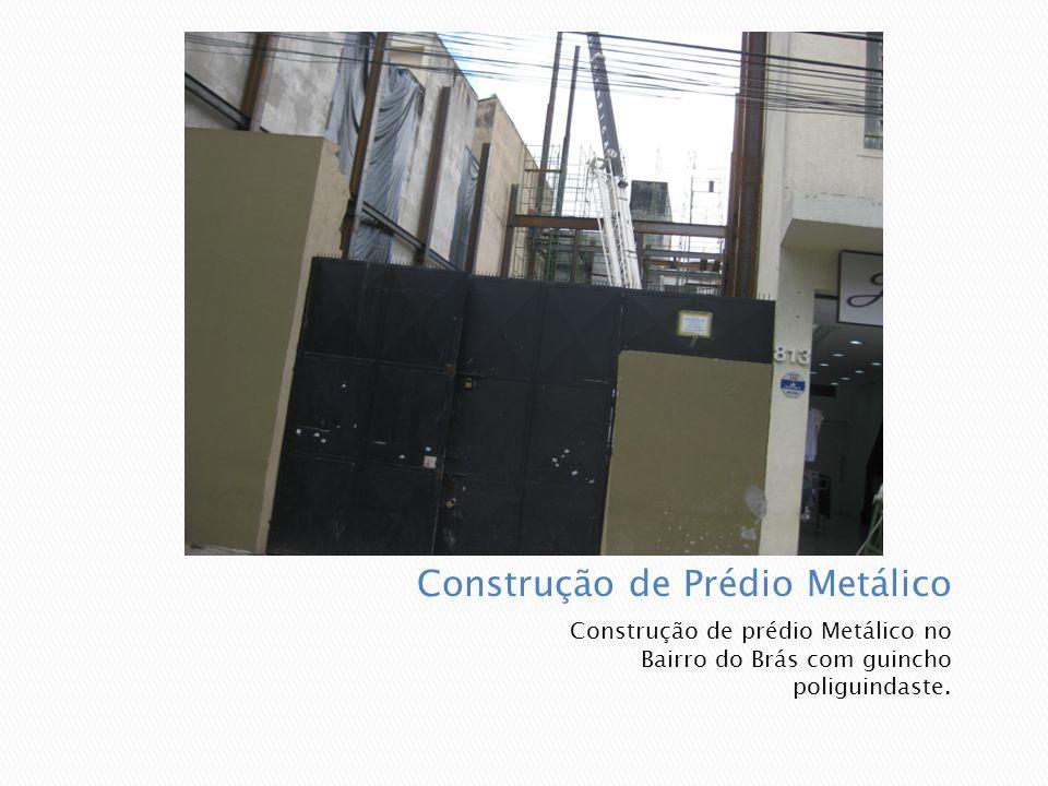 Construção de prédio Metálico no Bairro do Brás com guincho poliguindaste.
