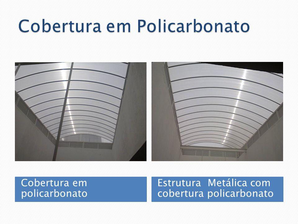 Cobertura em policarbonato Estrutura Metálica com cobertura policarbonato