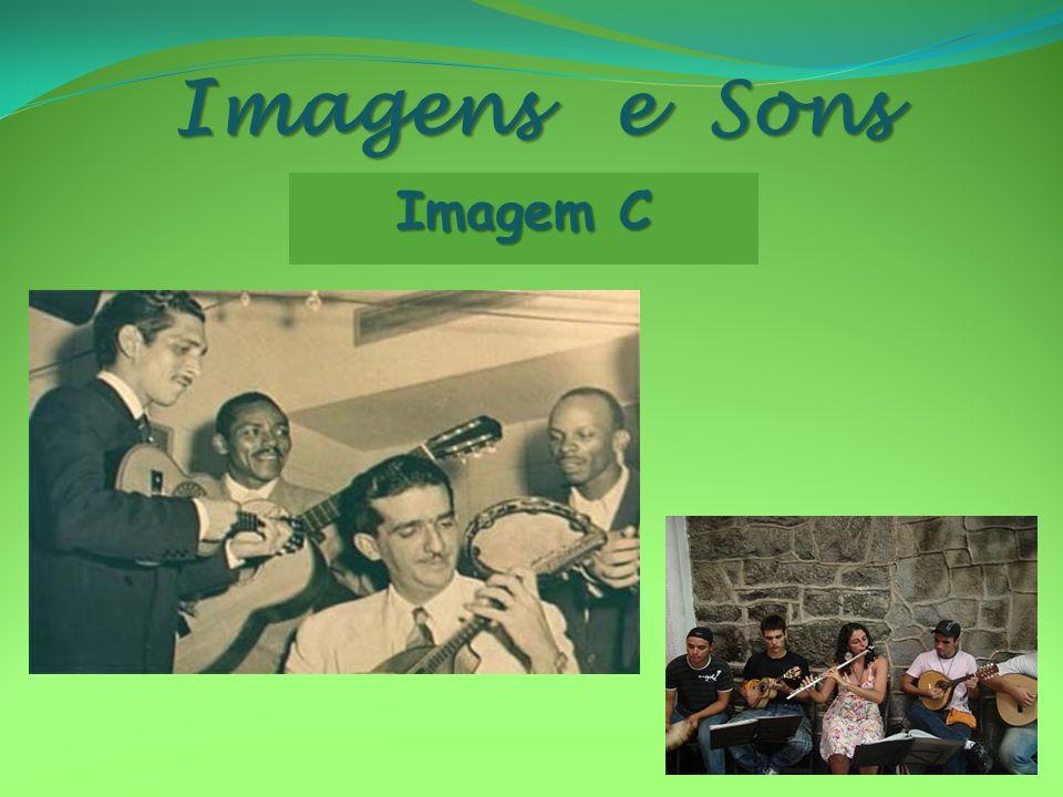 Imagens e Sons Imagem C
