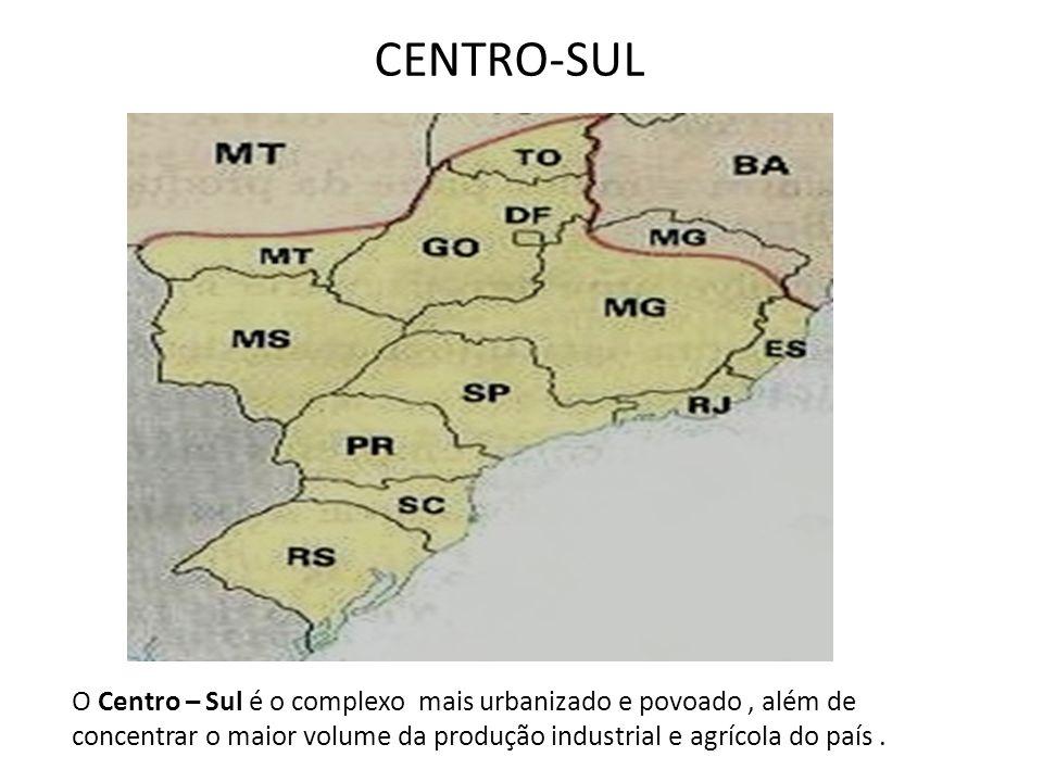 A diversidade do quadro natural O complexo regional do Centro –Sul é formado em grande parte, por três das grandes regiões do IBGE:o Sul, o Sudeste (com exceção do norte de Minas Gerais e do extremo norte do Espírito Santo) e o Centro-Oeste (com exceção de grandes porções ao norte do Mato Grosso).