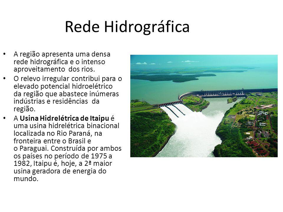 Rede Hidrográfica A região apresenta uma densa rede hidrográfica e o intenso aproveitamento dos rios. O relevo irregular contribui para o elevado pote