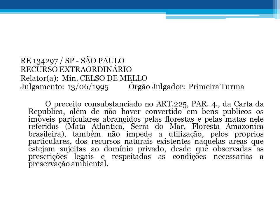 RE 134297 / SP - SÃO PAULO RECURSO EXTRAORDINÁRIO Relator(a): Min. CELSO DE MELLO Julgamento: 13/06/1995 Órgão Julgador: Primeira Turma O preceito con