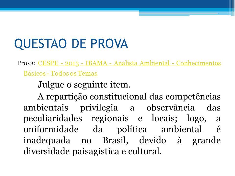 QUESTAO DE PROVA Prova: CESPE - 2013 - IBAMA - Analista Ambiental - Conhecimentos Básicos - Todos os TemasCESPE - 2013 - IBAMA - Analista Ambiental -