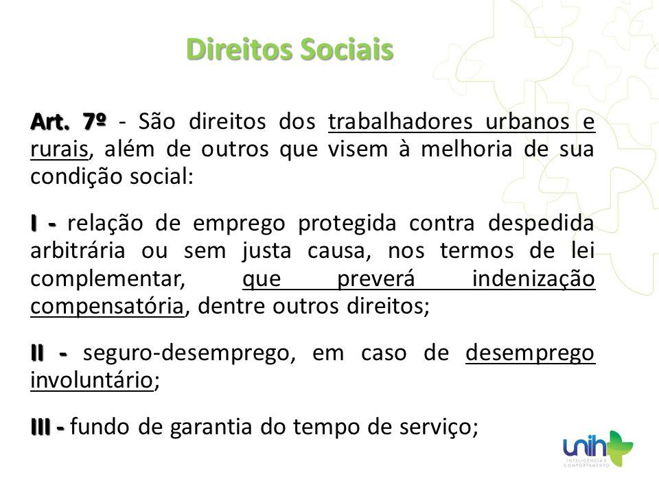 Art. 7º Art. 7º - São direitos dos trabalhadores urbanos e rurais, além de outros que visem à melhoria de sua condição social: I - I - relação de empr