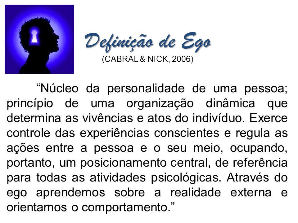 Núcleo da personalidade de uma pessoa; princípio de uma organização dinâmica que determina as vivências e atos do indivíduo.