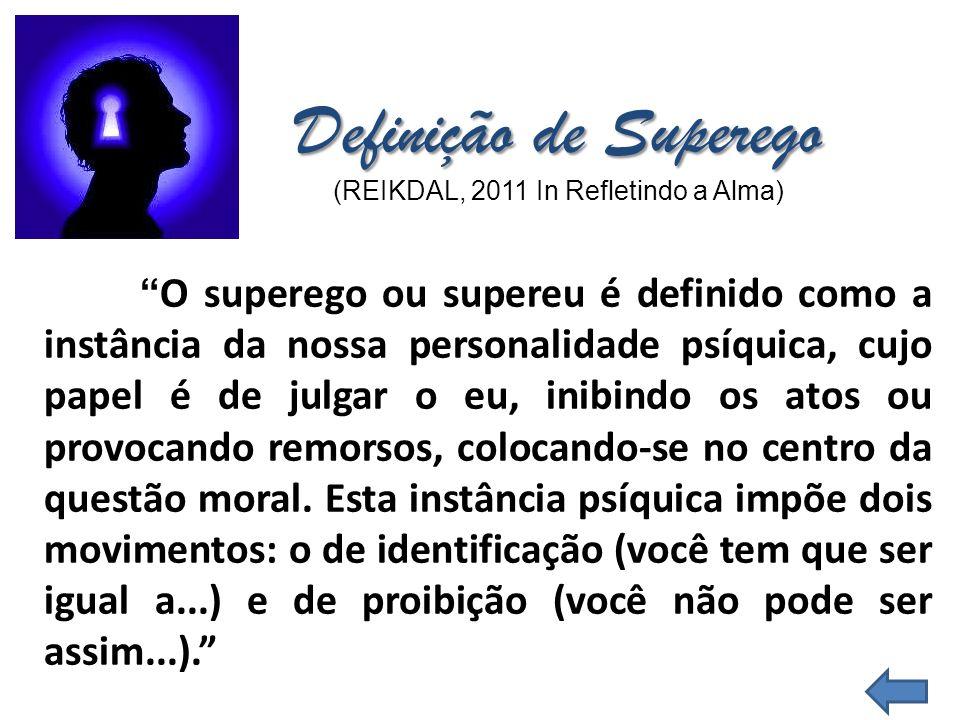O superego ou supereu é definido como a instância da nossa personalidade psíquica, cujo papel é de julgar o eu, inibindo os atos ou provocando remorsos, colocando-se no centro da questão moral.