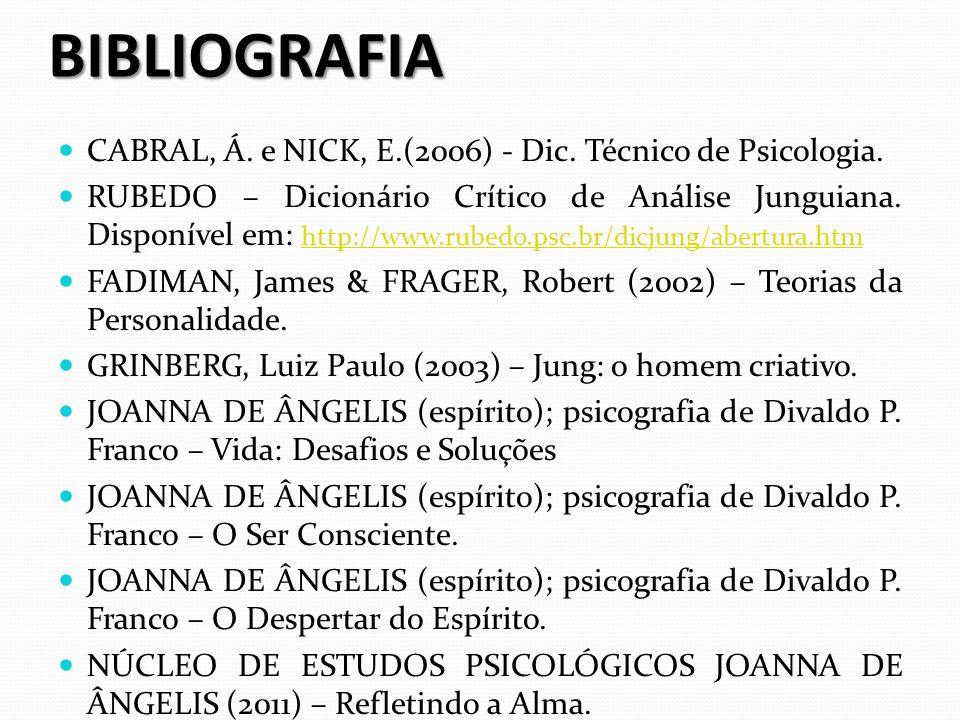 BIBLIOGRAFIA CABRAL, Á. e NICK, E.(2006) - Dic. Técnico de Psicologia. RUBEDO – Dicionário Crítico de Análise Junguiana. Disponível em: http://www.rub