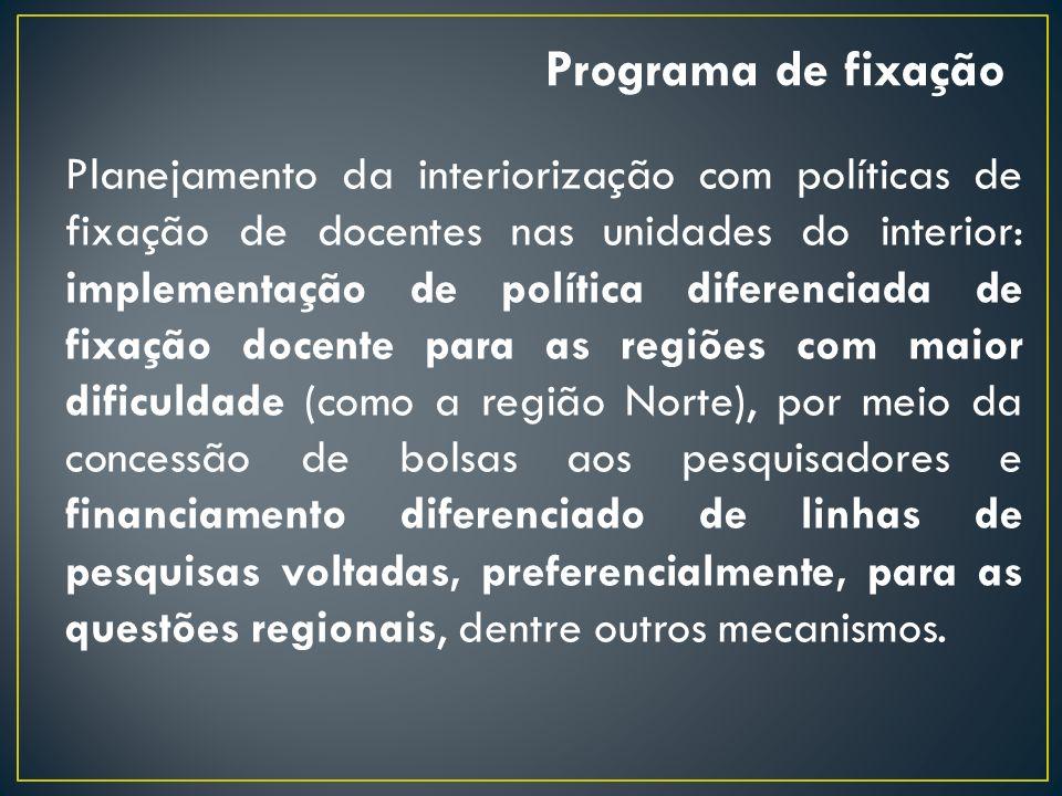 Planejamento da interiorização com políticas de fixação de docentes nas unidades do interior: implementação de política diferenciada de fixação docent