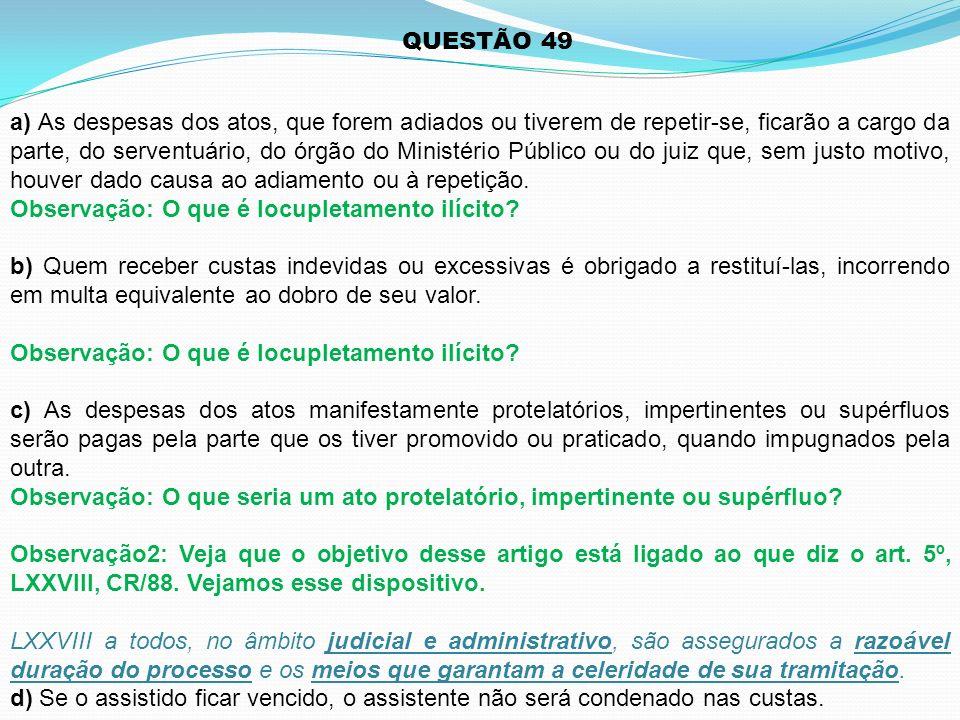 a) As despesas dos atos, que forem adiados ou tiverem de repetir-se, ficarão a cargo da parte, do serventuário, do órgão do Ministério Público ou do j