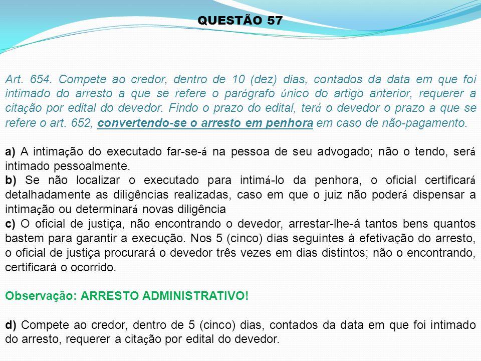 QUESTÃO 57 Art.654.