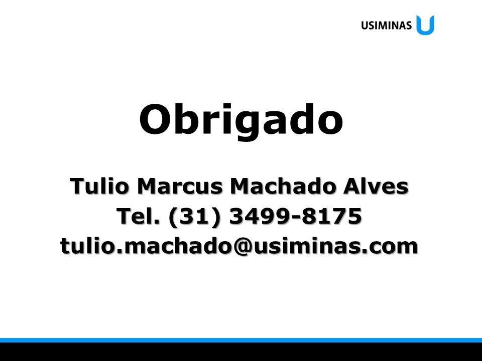 Obrigado Tulio Marcus Machado Alves Tel. (31) 3499-8175 tulio.machado@usiminas.com