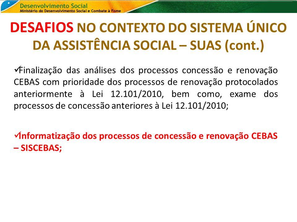 Finalização das análises dos processos concessão e renovação CEBAS com prioridade dos processos de renovação protocolados anteriormente à Lei 12.101/2