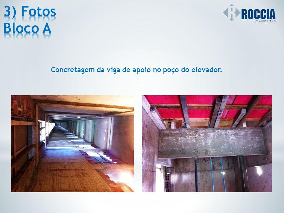 Concretagem da viga de apoio no poço do elevador.