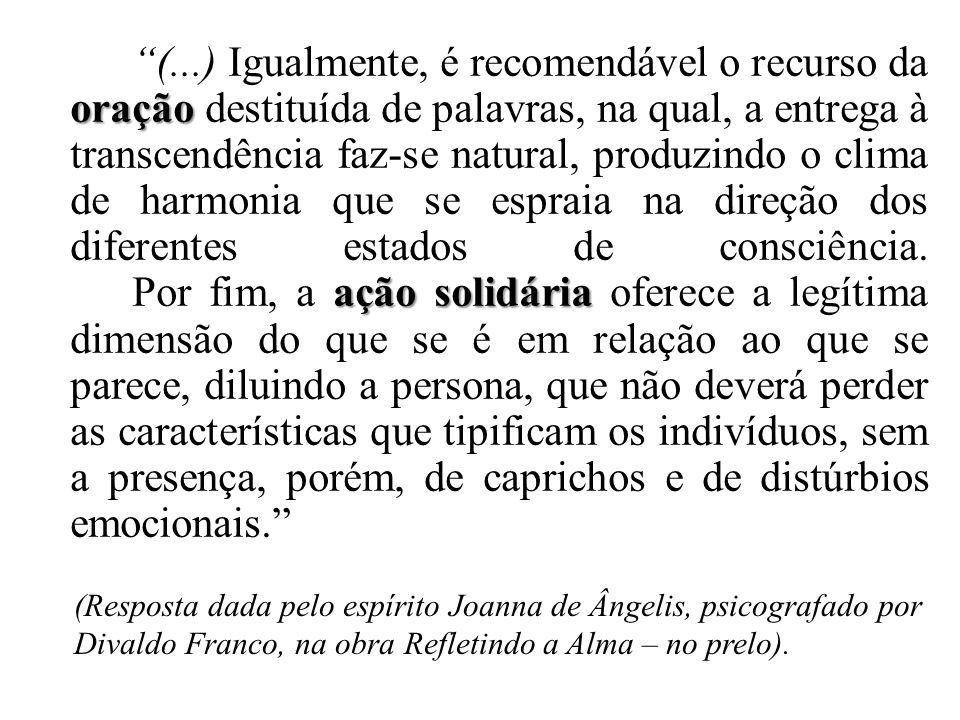 (Resposta dada pelo espírito Joanna de Ângelis, psicografado por Divaldo Franco, na obra Refletindo a Alma – no prelo). oração ação solidária (...) Ig