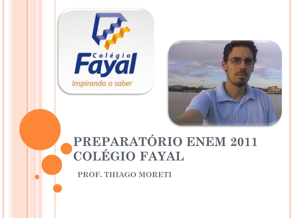 THIAGO DE CASTRO MORETI GRADUADO EM MATEMÁTICA PELA UNIASSELVI PROFESSOR DO COLÉGIO FAYAL E ESCOLAS ELITE ATUANTE EM CURSINHOS, PREPARATÓRIOS PARA CONCURSOS, NO ENSINO MÉDIO E FUNDAMENTAL.